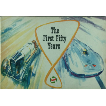 Castrol the first Fifty Years