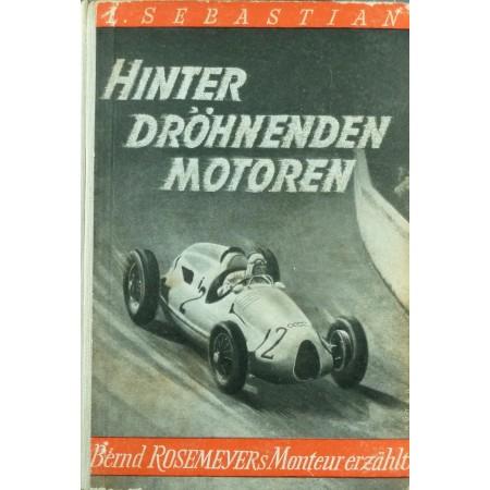 Hinter Dröhnenden Motoren (Bernd Rosemeyers Monteur erzählt)