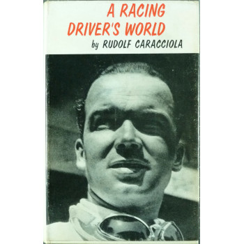 A Racing Driver's World ( Rudolf Caracciola)