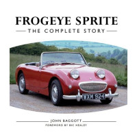 Frogeye Sprite- The Complete Story
