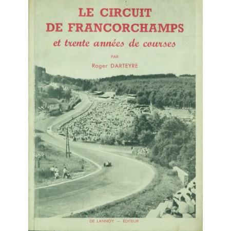 Le Circuit de Francorchamps et trente années de courses