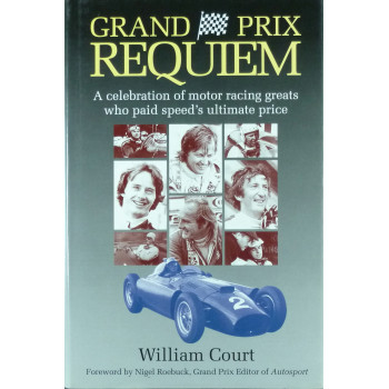 Grand Prix Requiem A celebration of motor racing greats who paid speed's ultimate price