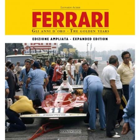 FERRARI Gli anni d'oro/The golden years - Edizione ampliata/Enlarged edition