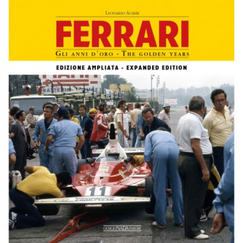 FERRARI Gli anni d'oro/The golden years - Edizione ampliata/Enlarged edition