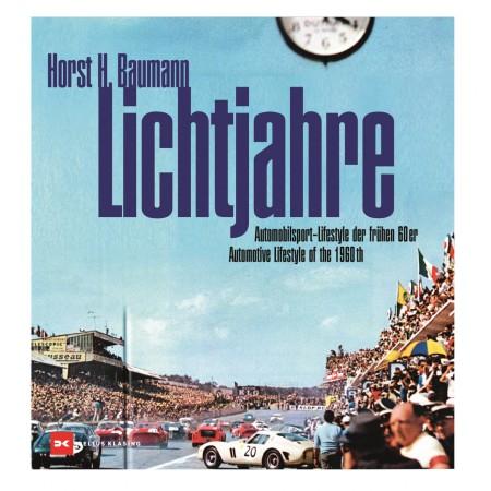 Lichtjahre / Lightyears Automobilsport - Lifestyle der frühen 60er / Automotive Lifestyle of the 1960s