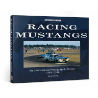 Racing Mustangs - An International Photographic History 1964-1986