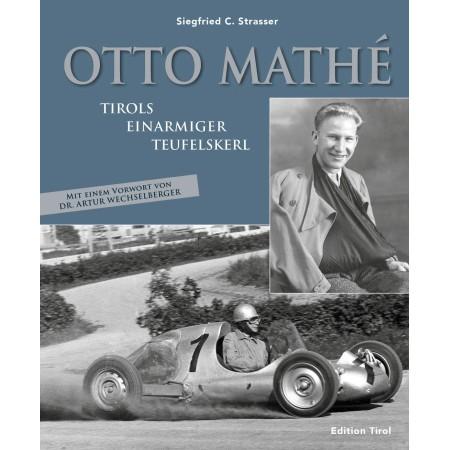 Otto Mathé - Tirols einarmiger Teufelskerl