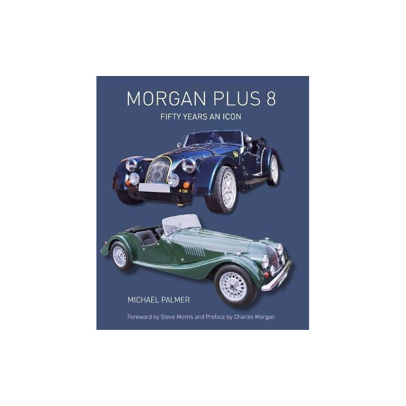 Morgan Plus 8 : Fifty Years an Icon