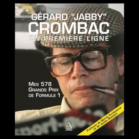 """Gérard """"Jabby"""" Crombac, En première ligne - Mes 578 Grands Prix de Formule 1"""