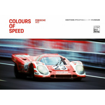 Colours of Speed - 50 Jahre Porsche 917