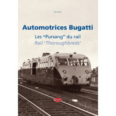 """Automotrices Bugatti - Les """"Pursang"""" du rail"""
