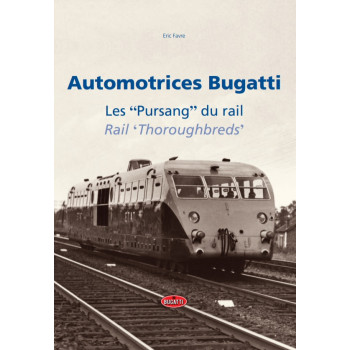 "Automotrices Bugatti - Les ""Pursang"" du rail"