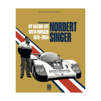 Norbert Singer – My Racing Life with Porsche 1970–2004  - English edition
