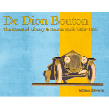 De Dion Bouton The Essential Library & Source Book 1888–1931