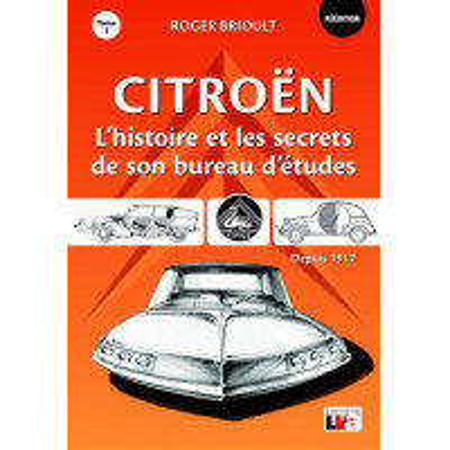 Citroën l'histoire et les secrets de son bureau d'études depuis 1917 - Tome 1