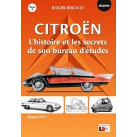 Citroën l'histoire et les secrets de son bureau d'études depuis 1917 - Tome 2