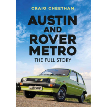 Austin and Rover Metro : The Full Story