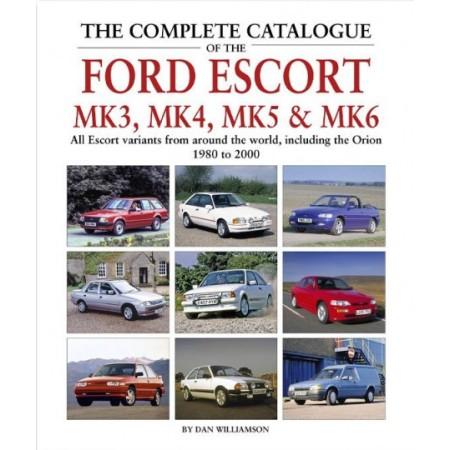 Complete Catalogue Of The Ford Escort Mk3, Mk4, Mk5 & Mk6