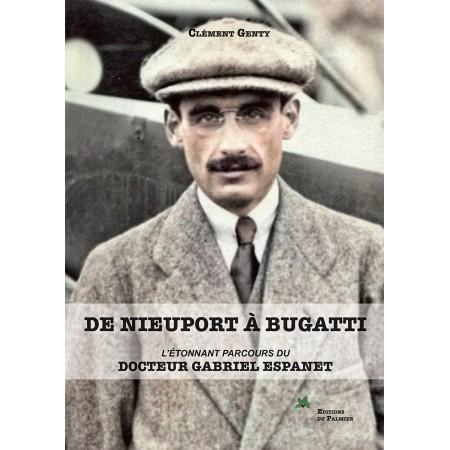 De Nieuport à Bugatti – L'étonnant parcours du Docteur Gabriel Espanet
