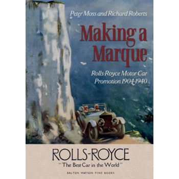 Making A Marque Rolls-Royce Motor Car Promotion 1904-1940