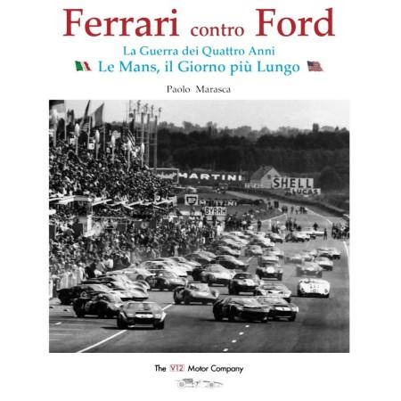 Ferrari contro Ford Le Mans Il Giorno Piu Longo