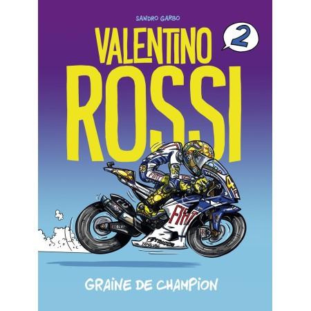 Valentino Rossi - Graine de champion - Tome 2