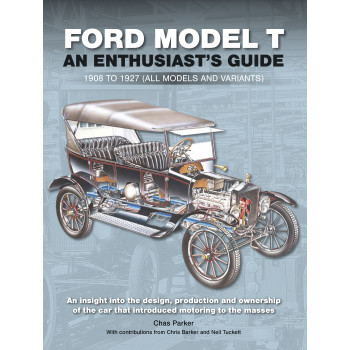 Ford Model T - An Enthusiast's Guide