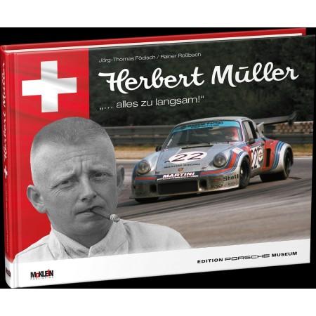 """Herbert Müller - """"… alles zu langsam!"""""""