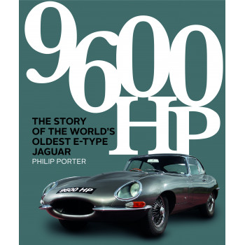9600 HP - The Story of the World's Oldest E-type