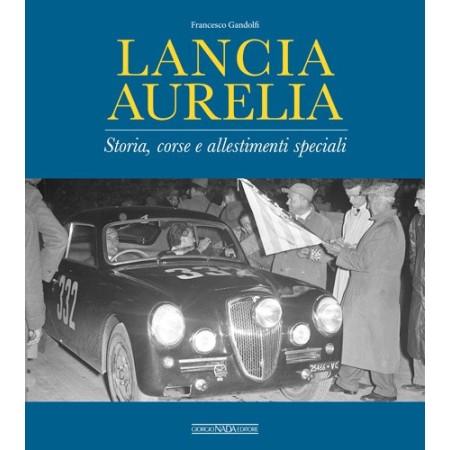 LANCIA AURELIA Storia, corse e allestimenti speciali