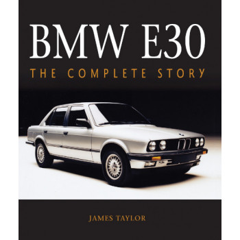 BMW E30 : The Complete Story