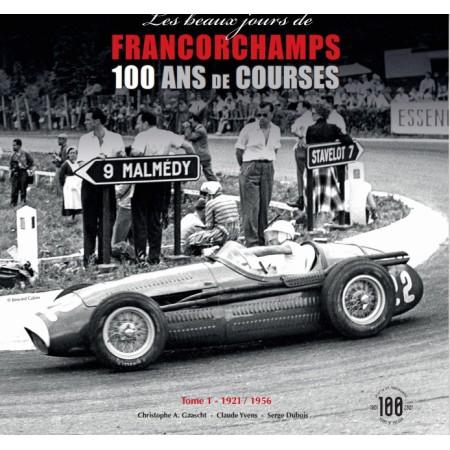Les beaux jours de Francorchamps - 100 ans de course Volume 1 1921-1956