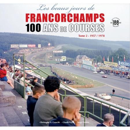 Les beaux jours de Francorchamps - 100 ans de course Volume 2 1957-1978