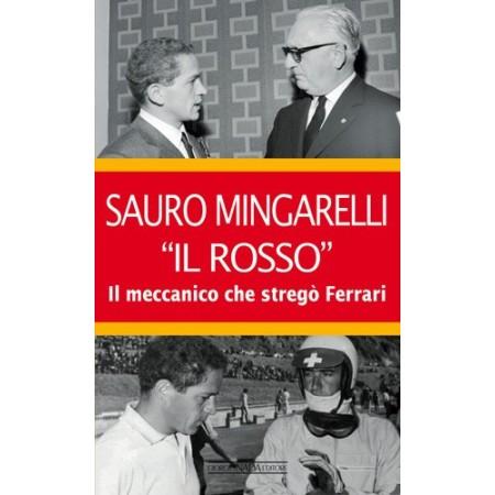 SAURO MINGARELLI ''IL ROSSO'' Il meccanico che stregò Ferrari