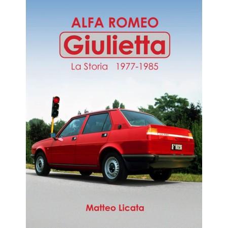 ALFA ROMEO GIULIETTA - LA STORIA 1977-1985 - Italian edition