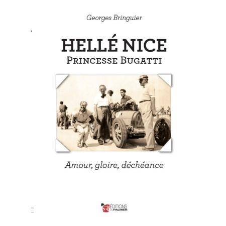 Hellé Nice, Princesse Bugatti – Amour, gloire, déchéance