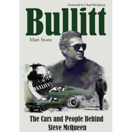 Bullitt : The Cars and People Behind Steve