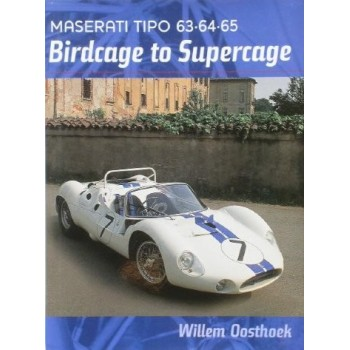 Maserati 63•64•65 Birdcage to Supercage