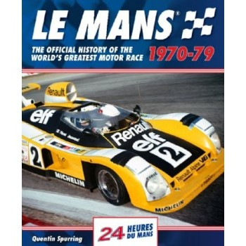 Le Mans 1970-79, The official history of the world's greatest race