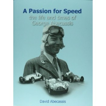 A Passion for Speed - The life and times of Georges Abecassis