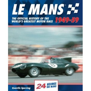 Le Mans 1949-59 (The Official History of the World's Greatest race)