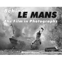 Behind Le Mans, The Film in Photographs (Steve McQueen)