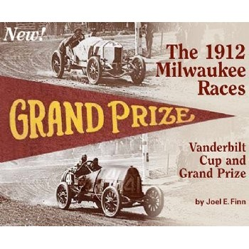 The 1912 Milwaukee Races (Vanderbilt Cup and Grand Prize)