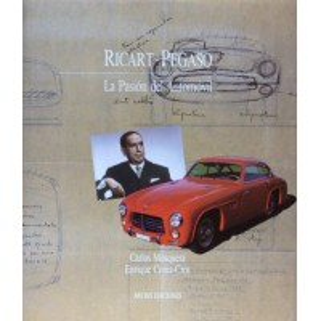 Ricart - Pegaso, la Pasion del Automovil