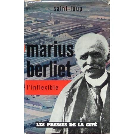 Marius Berliet l'inflexible