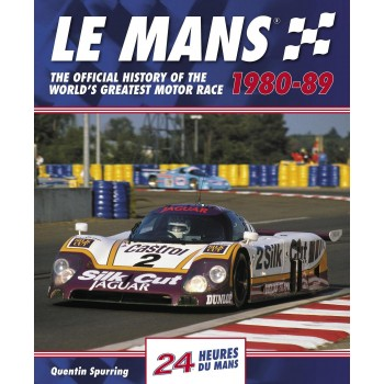 Le Mans 1980-1989, The Official History of the World's Greatest Race