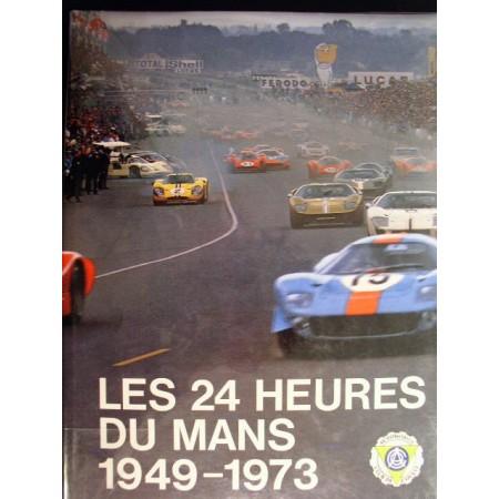 Les 24 heures du Mans 1949-1973