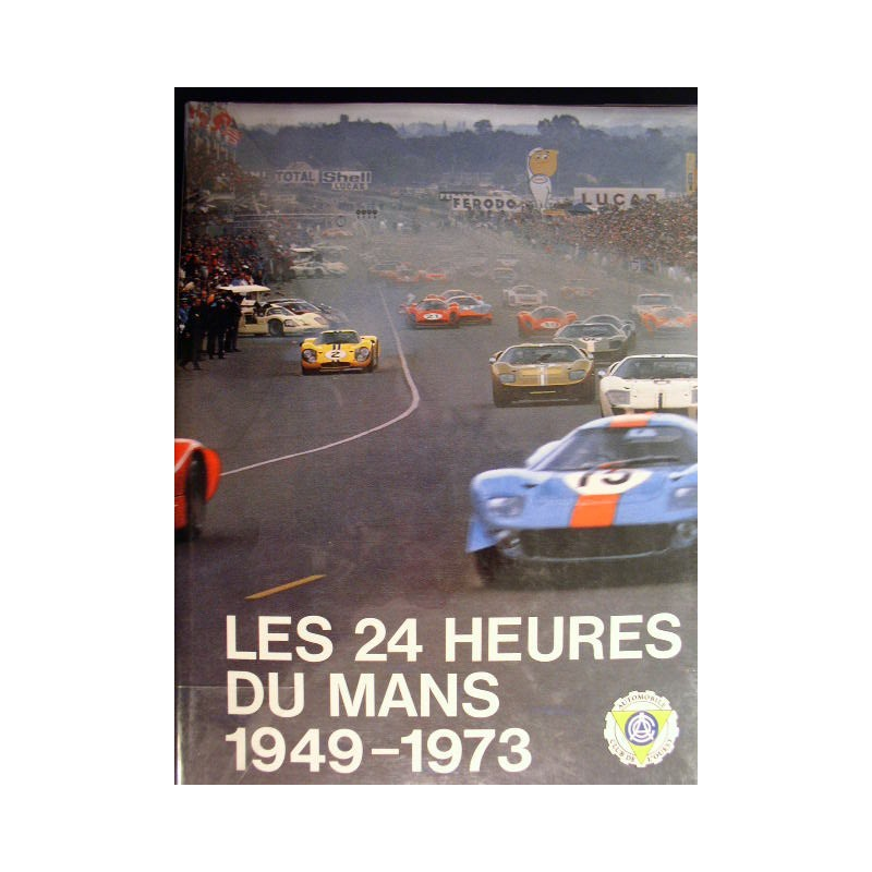 les 24 heures du mans 1949 1973 librairie motors mania. Black Bedroom Furniture Sets. Home Design Ideas