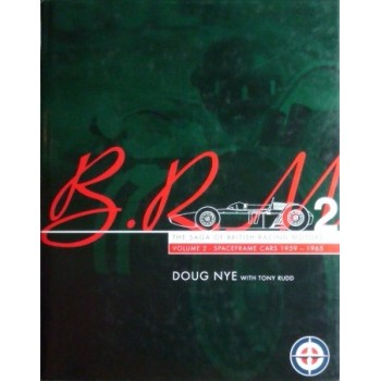 BRM Vol. 2 Spaceframe Cars 1959-1965