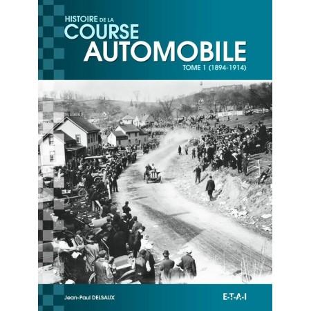 Histoire mondiale de la course automobile 1894 - 1914 tome 1